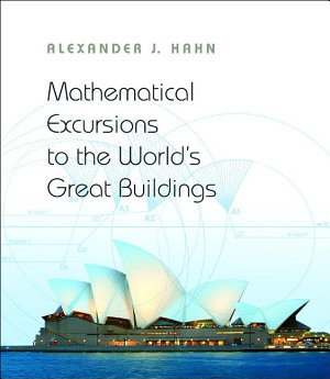 Mathematical Excursions to the World s Great Buildings