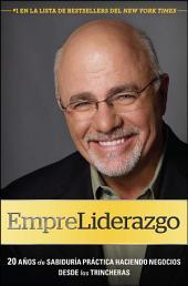 EmpreLiderazgo: 20 años de sabiduría práctica haciendo negocios de