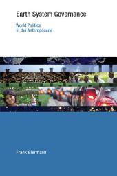 Earth System Governance: World Politics in the Anthropocene