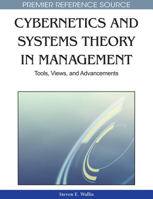 Cybernetics and Systems Theory in Management  Tools  Views  and Advancements PDF