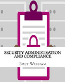 Security Administration and Compliance
