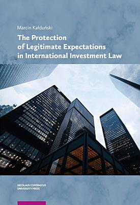 The Protection of Legitimate Expectations in International Investment Law PDF