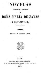 Novelas ejemplares y amorosas de doña María de Zayas y Sotomayor: primera y segunda parte