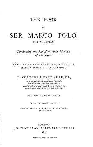 The Book of Sir Marco Polo  the Venetian  Concerning the Kingdoms and Marvels of the East