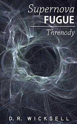 Supernova Fugue   Threnody