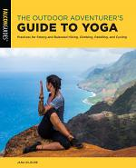The Outdoor Adventurer's Guide to Yoga