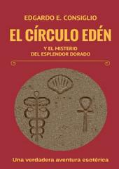 El círculo Edén y el misterio del esplendor dorado