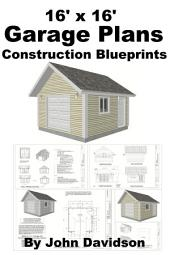 16' x 16' Garage Plans Construction Blueprints