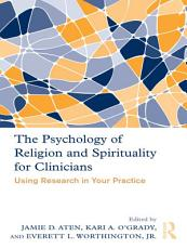 The Psychology of Religion and Spirituality for Clinicians PDF