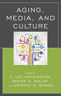 Aging  Media  and Culture PDF