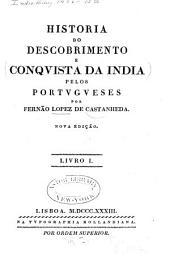 Historia do Descobrimento e Conquista da India pelos Portugueses: Volume 1