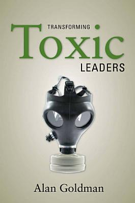Transforming Toxic Leaders PDF