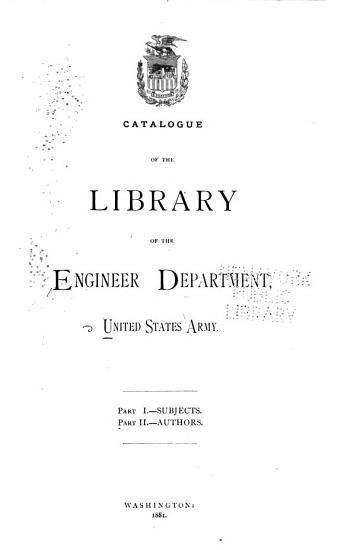 Catalogue of the Library of the Engineer Department  United States Army  1881 PDF