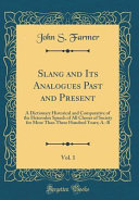 Slang and Its Analogues Past and Present  Vol  1 PDF