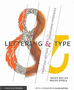 Lettering   Type  Creating Letters and Designing Typefaces PDF