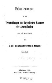 Erläuterungen zu den Verhandlungen der bayerischen Kammer der Abgeordneten vom 10. März 1859, die k. Hof- und Staatsbibliothek in München betreffend