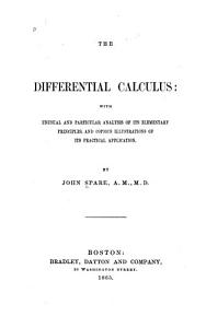 The Differential Calculus  with Unusual and Particular Analysis of Its Elementary Principles  Band Copious Illustrations of Its Practical Applications PDF