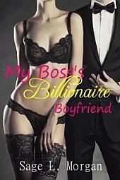 My Boss's Billionaire Boyfriend: Billionaire Boss Series