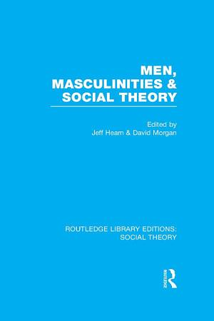 Men  Masculinities and Social Theory  RLE Social Theory  PDF