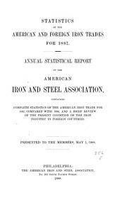 Statistics of the American and Foreign Iron Trades ...: Annual Statistical Report of the American Iron and Steel Association