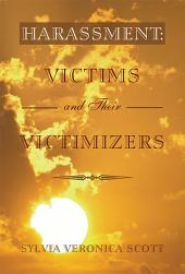 Harassment: Victims and their Victimizers