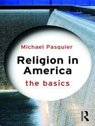 Religion In America The Basics Book PDF