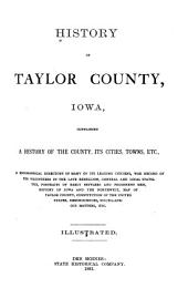 History of Taylor County, Iowa: Containing a History of the County, Its Cities, Towns, Etc