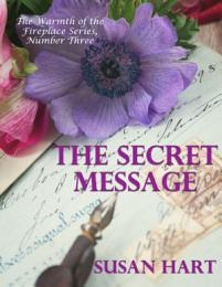 The Secret Message - The Warmth of the Fireplace Series, Number Three