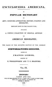 Encyclopædia Americana: A Popular Dictionary of Arts, Sciences, Literature, History, Politics and Biography, Brought Down to the Present Time : Including a Copious Collection of Original Articles in American Biography, Volume 9