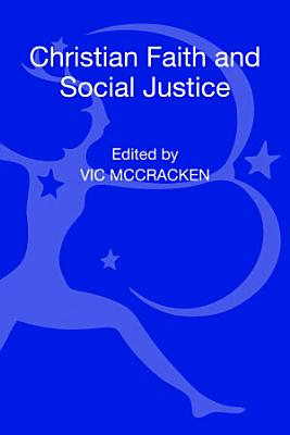 Christian Faith and Social Justice  Five Views PDF
