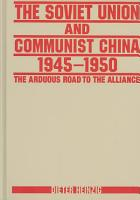 The Soviet Union and Communist China  1945 1950 PDF