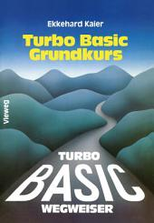 Turbo Basic-Wegweiser Grundkurs