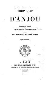 Chroniques d'Anjou: recueilliés et publiés pour la Société de l'histoire de France