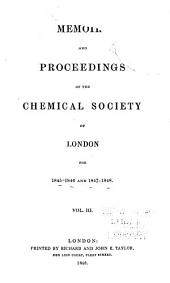 Memoirs and Proceedings of the Chemical Society of London for 1841-48: Volume 3