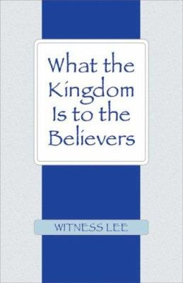 What the Kingdom Is to the Believers