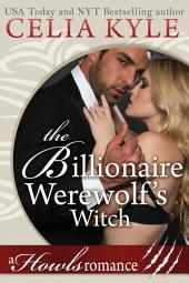 The Billionaire Werewolf's Witch