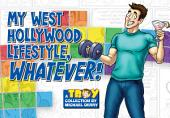 My West Hollywood Lifestyle, Whatever!: A Troy Collection by Michael Derry