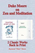 Duke Moore on Zen And Meditation