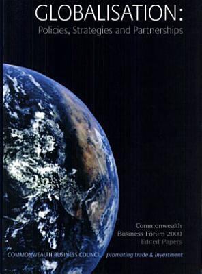 Globalisation  Edited papers of the Commonwealth Business Forum in London 18 20 September 2000