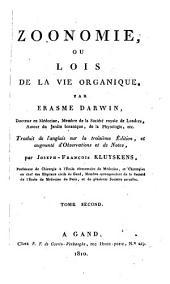 Zoonomie: ou lois de la vie organique. Traduit de l'anglais sur la 3e éd. et augm. d'observations et de notes, Volume2