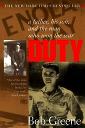 Duty: A Father, His Son, and the Man Who Won the War