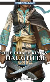 The Pirate King's Daughter: A Stormtalons Novel