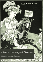 Comic History of Greece: From the Earliest Times to the Death of Alexander the Great