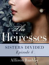 The Heiresses #4: Sisters Divided