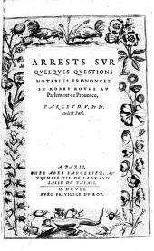 Arrests sur quelques questions notables prononcez en robe rouge au Parlement de Provence