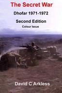 The Secret War Dhofar 1971 1972 Book PDF