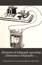 Elements of telegraph operating ; Elementary telegraphy ; Telegraphy ; Telegraph repeaters ; Power equipment