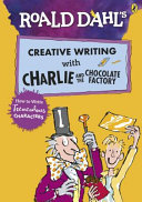 Creative Writing With Charlie And The Chocolate Factory Book PDF