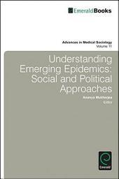 Understanding Emerging Epidemics: Social and Political Approaches