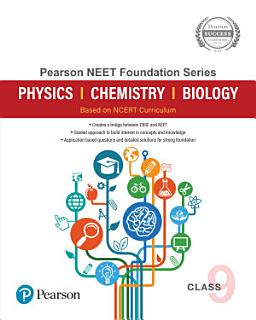 Pearson NEET Foundation Series Class 9   Physics  Chemistry  Biology   Based on NCERT Curriculum   First Edition   By Pearson Book